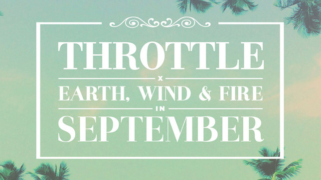 Throttle x Earth, Wind &  Fire - September