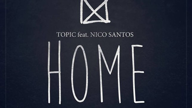 Topic feat. Nico Santos Home