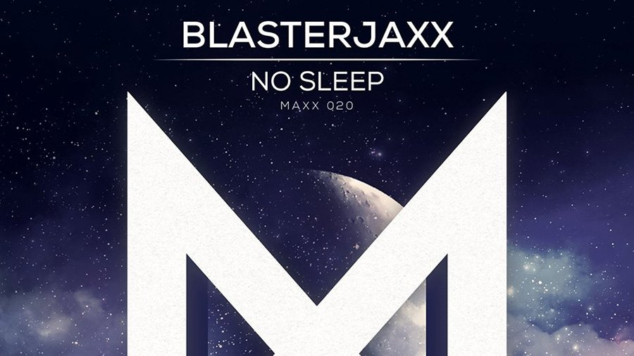 Blasterjaxx - No Sleep