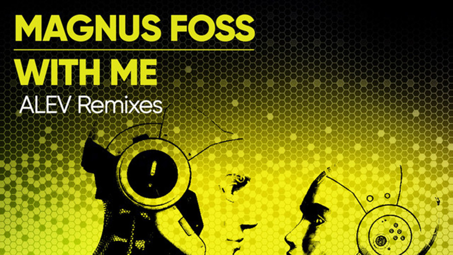 Magnus Foss - With Me (ALEV Remix)