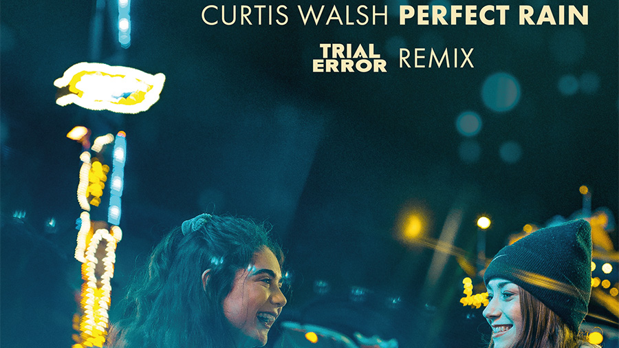 Curtis Walsh - Perfect Rain (Trial & Error Remix)