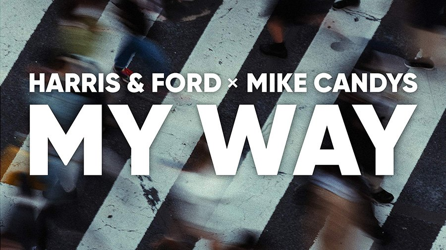 Harris & Ford x Mike Candys - My Way