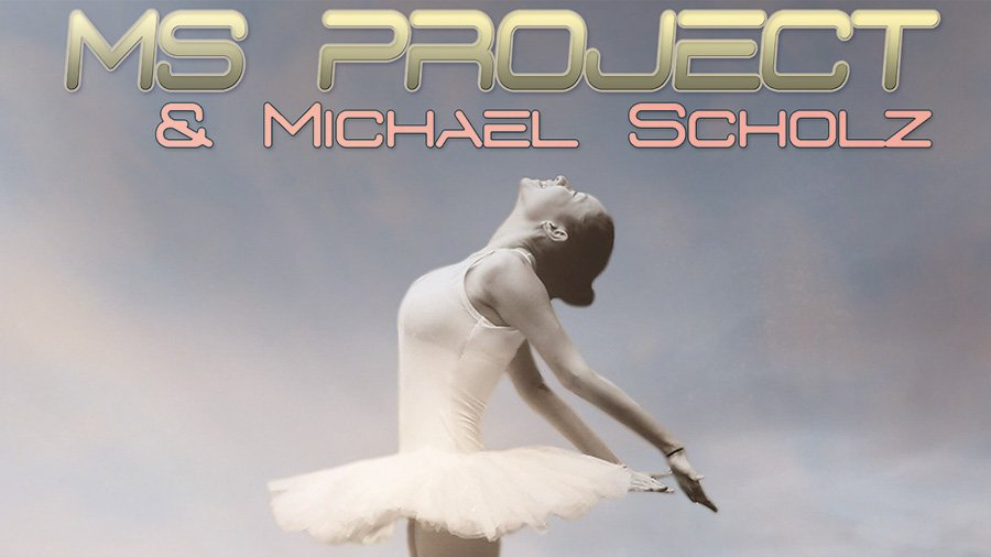 MS PROKECT & Michael Scholz - Just Do It