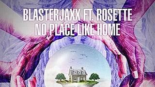 Blasterjaxx feat. Rosette - No Place Like Home