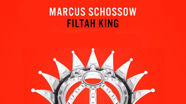 Marcus Schossow - Filtah King » [Free Download]