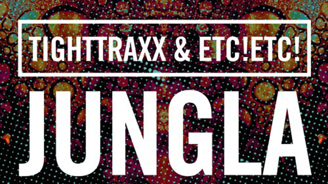 TIGHTTRAXX & ETC!ETC! - Jungla » [Free Download]