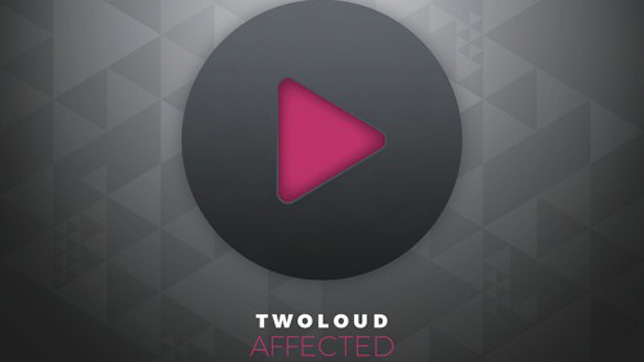 TWOLOUD - Affected