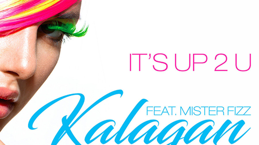 Kalagan feat. Mister Fizz - It's Up 2 U