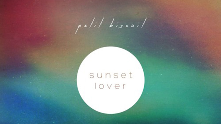 Petit Biscuit - Sunset Lover