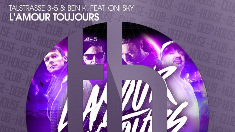 Talstrasse 3-5 & Ben K. feat. Oni Sky - L'Amour Toujours