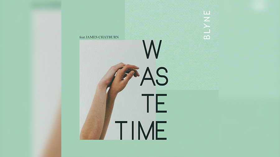 BLYNE feat. James Chatburn - Waste Time