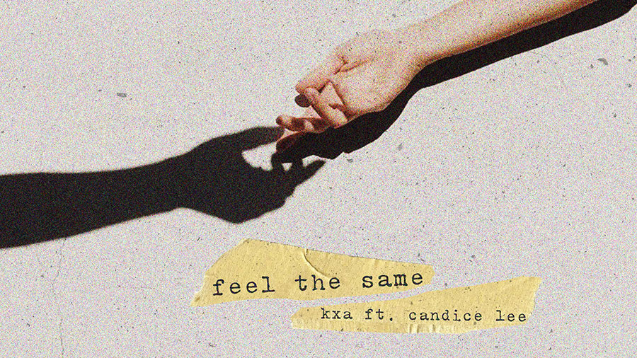 KXA & Candice Lee - Feel the Same