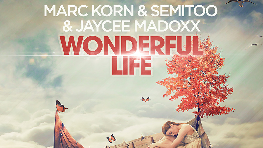 Marc Korn & Semitoo & Jaycee Madoxx - Wonderful Life