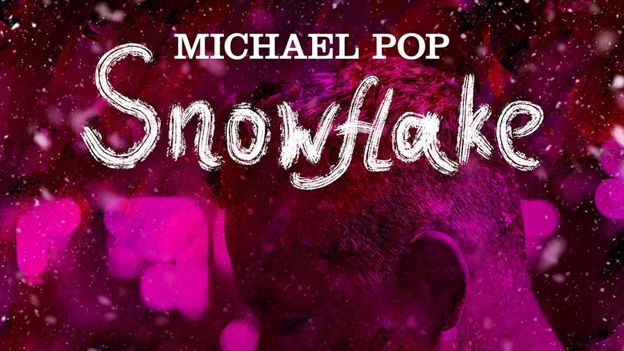 Michael Pop - Snowflake