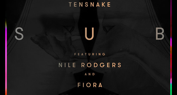 Tensnake feat. Nile Rodgers and Fiora - Love Sublime