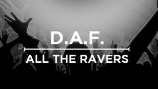 D.A.F. All The Ravers