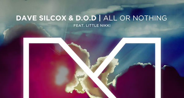 Dave Silcox & D.O.D feat. Little Nikki - All Or Nothing