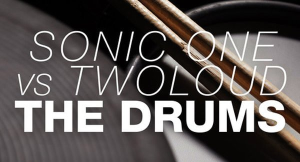 Sonic One vs. twoloud - The Drums