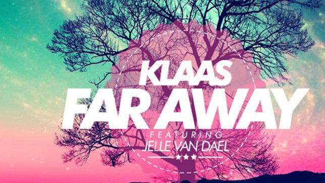 Klaas feat. Jelle van Dael - Far Away