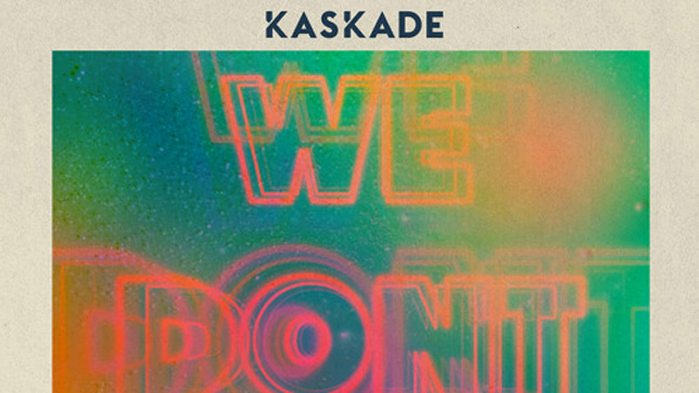 Kaskade – We Don't Stop