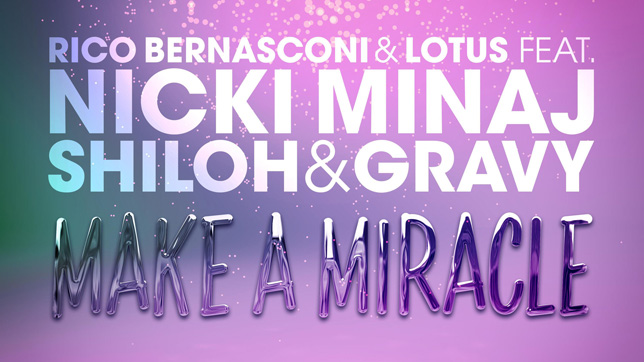 Rico Bernasconi & Lotus feat. Nicki Minaj, Shiloh & Gravy – Make A Miracle