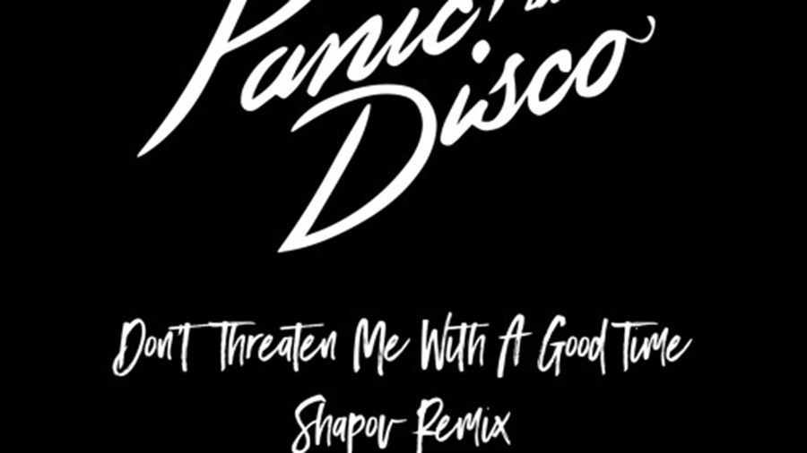 Panic! At The Disco - Don't Threaten Me With A Good Time (Shapov Remix)