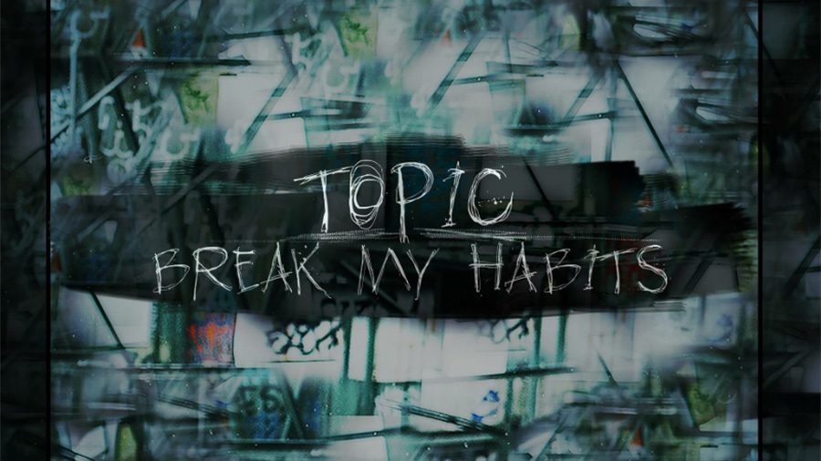 Topic - Break My Habits