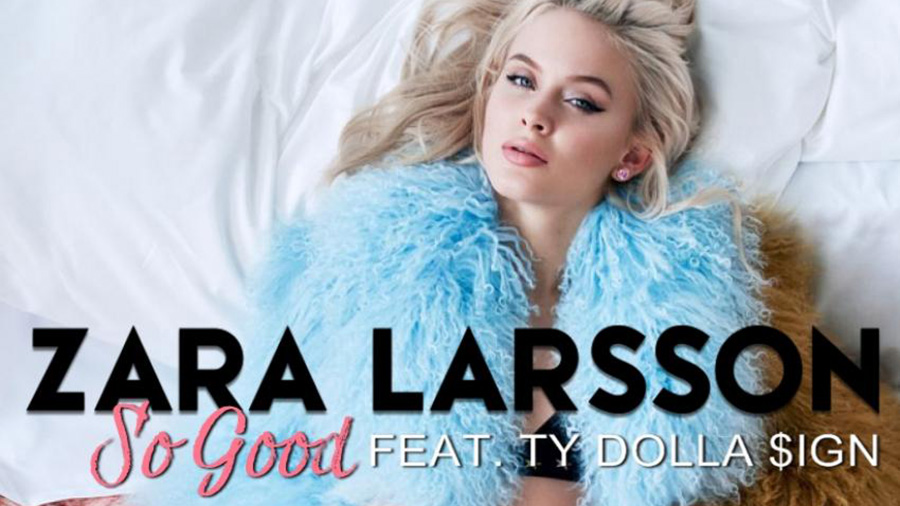 Zara Larsson feat. Ty Dolla $ign - So Good