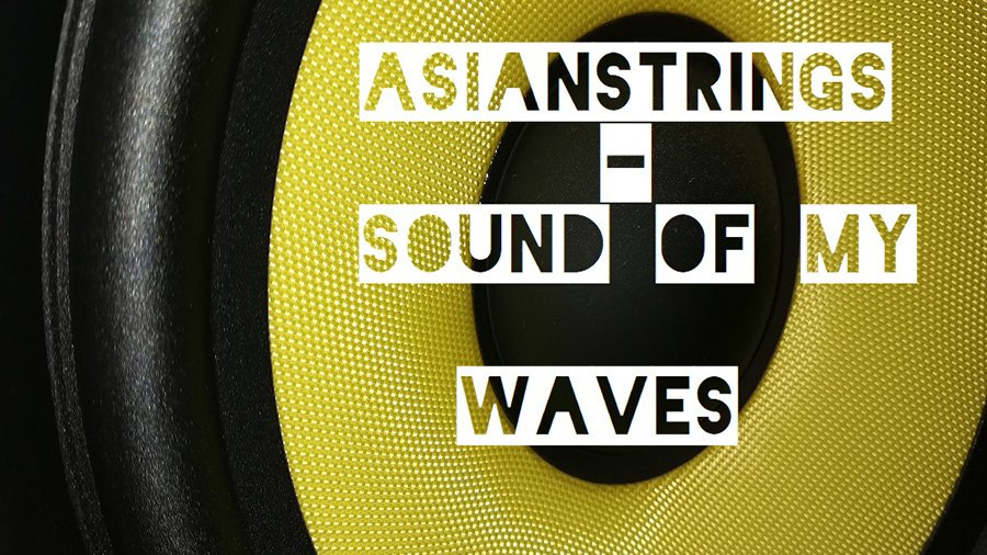 Asianstrings - Sound of my Waves