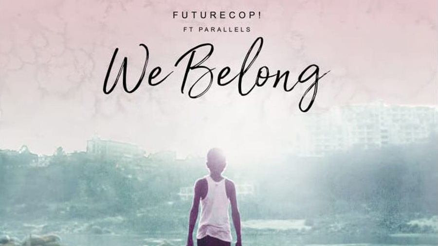 Futurecop! feat. Parallels - We Belong