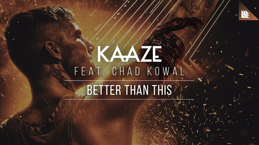 Kaaze feat. Chad Kowal – Better Than This