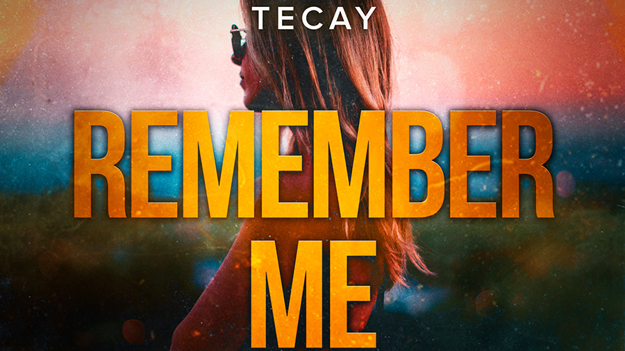 TeCay - Remember Me