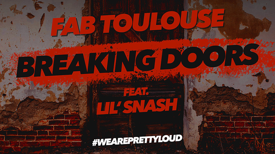 Fab Toulouse feat. Lil' Snash - Breaking Doors