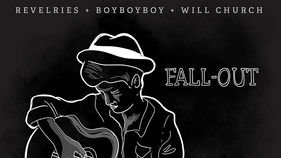 Revelries, BoyBoyBoy, Will Church - Fall-Out
