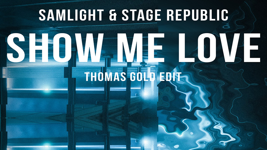 Samlight & Stage Republic - Show Me Love (Thomas Gold Edit)