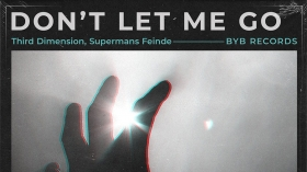 Third Dimension & Supermans Feinde - Don't Let Me Go