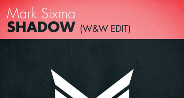 Mark Sixma - Shadow (W&W Edit)