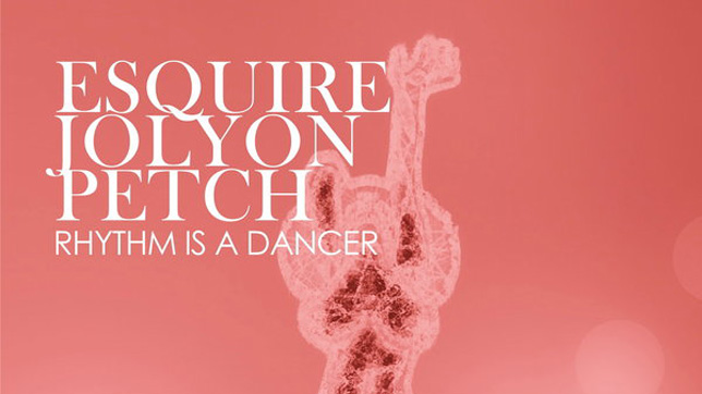 eSQUIRE & Jolyon Petch - Rhythm Is A Dancer