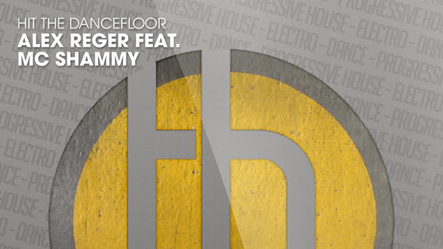 Alex Reger ft. MC Shammy - Hit the Dancefloor
