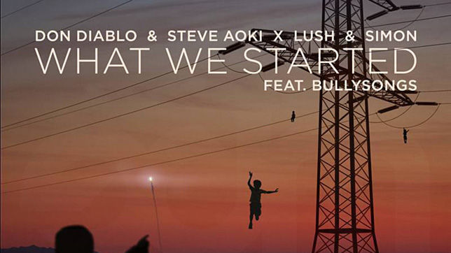 Don Diablo Steve Aoki X Lush Simon feat. BullySongs What We Started