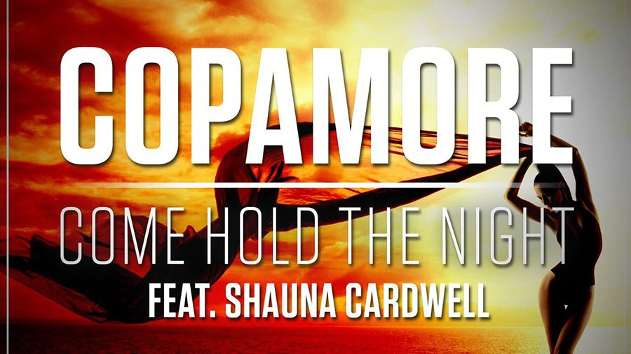 Copamore feat. Shauna Cardwell - Come Hold The Night