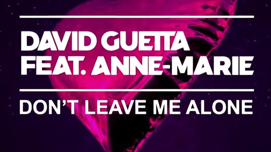 David Guetta feat. Anne-Marie - Don't Leave Me Alone