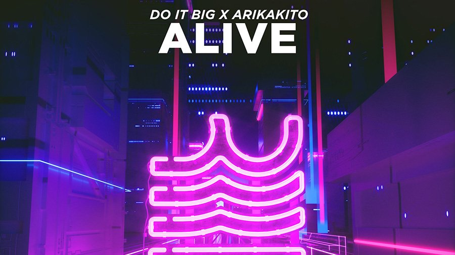Do It Big X Arikakito - Alive