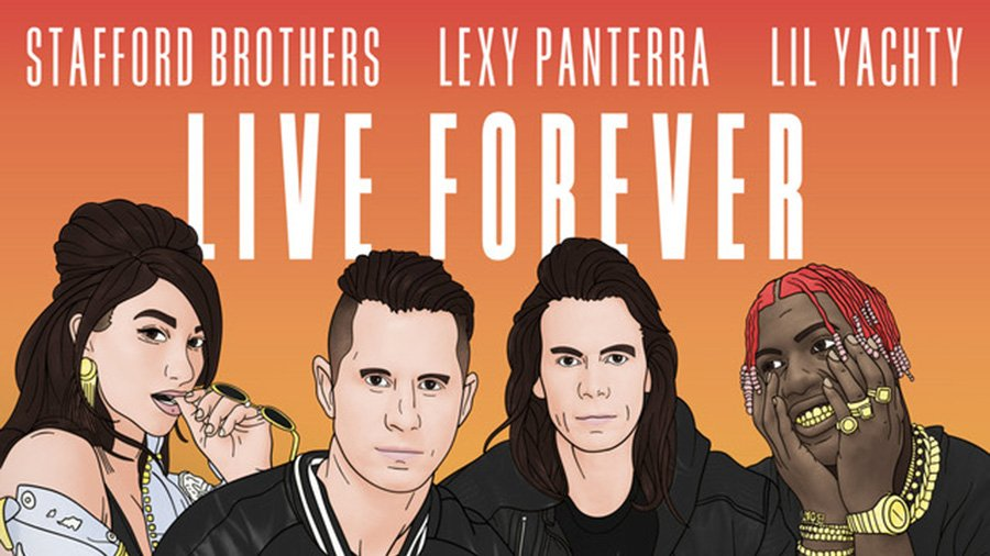 Stafford Brothers feat. Lexy Panterra & Lil Yachty - Live Forever