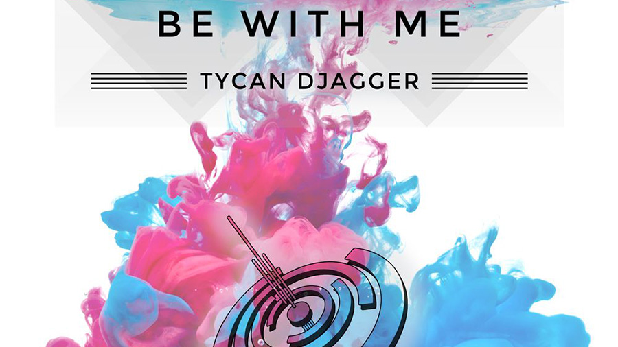 Tycan Djagger - Be With Me