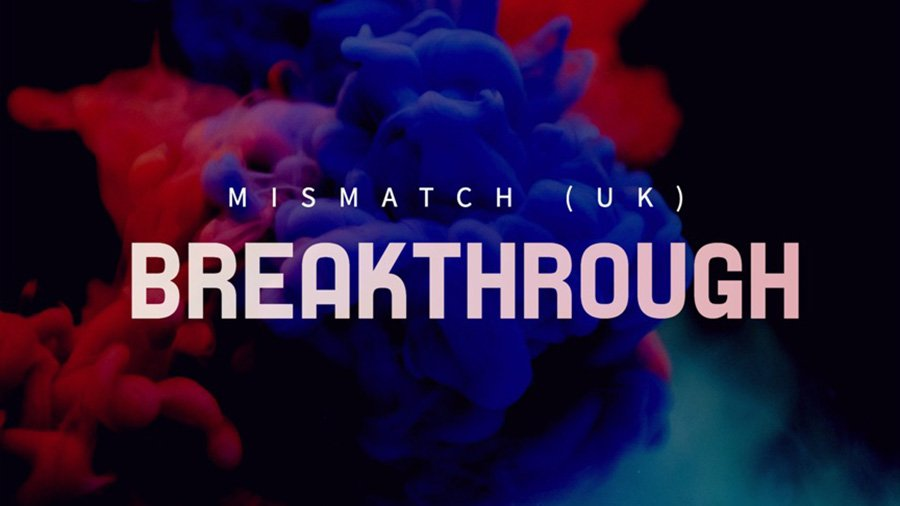 Mismatch (UK) - Breakthrough