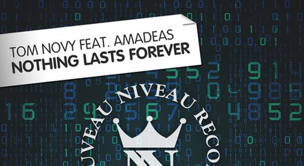 Tom Novy feat. Amadeas - Nothing Lasts Forever