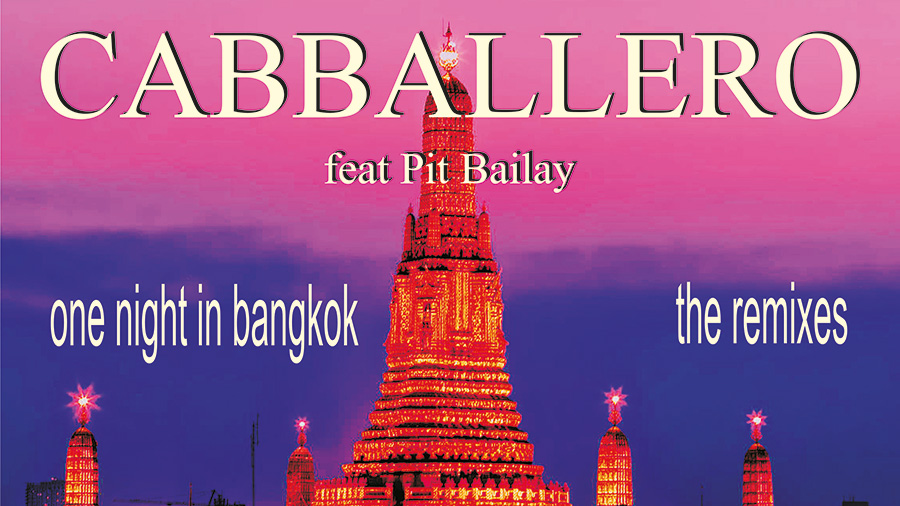 CABBALLERO feat. Pit Bailay - One Night In Bangkok