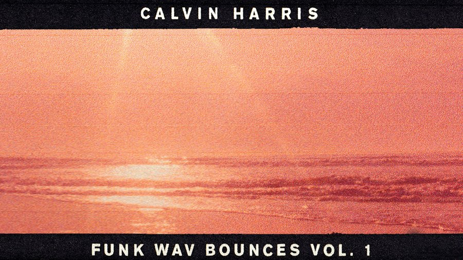Calvin Harris - Funk Wav Bounces Vol. 1 » [Album Review]