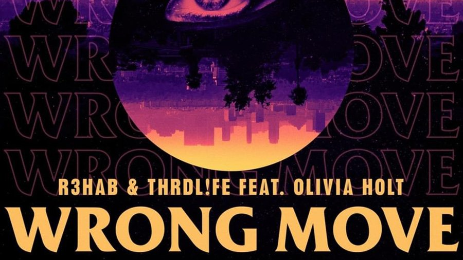R3HAB & THRDL!FE feat. Olivia Holt - Wrong Move